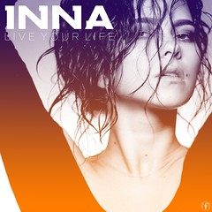 INNA - Live Your Life (musicAddictRS) Tags: life party house never art dance live album pop your cover romania inna ends fanmade 2013