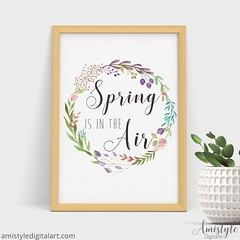 Spring Is In The Air - Wall Art Printable (Amistyle Digital Art) Tags: wallart wallartprint wallartprintable wallartprintables homedecor poster digitalartprint printableposter nurserydecor printable printables printableart stylishstationery inspirationalquotes inspirational watercolor handpainted watercolorflower floral art clipart etsy etsyshop etsyfind download digitalart commercialart amistyle amistyledigitalart