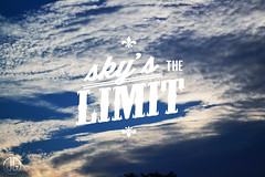 Sky's the Limit (Foxes and Hounds) Tags: travel sunset summer sky inspiration nature clouds digital typography design graphicdesign graphic quote hipster quotes jamiegamboa