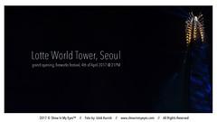 Lotte World Tower, Seoul (Iztok Alf Kurnik) Tags: southkorea seoul lotte lotteworldtower fireworks night lowlight grandopening fireworksfestival architecture building poster korea