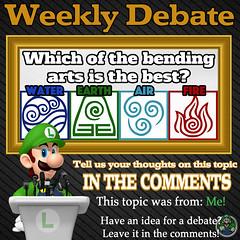 Weekly Debate- Which of the Bending Arts is the Best? (Luigi Fan) Tags: avatar last airbender water earth air fire bender bending arts