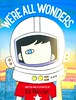 We're All Wonders (Vernon Barford School Library) Tags: rjpalacio r j rj palacio wonder picturebooks picturebooksforchildren kind kindness acceptance selfacceptance selfesteem imagination august auggie daisy dog dogs teasing emotion emotions feeling feelings specialneeds disfigure disfigured disfigurement abnormalities abnormal deformed deformities vernon barford library libraries new recent book books read reading reads junior high middle school vernonbarford fiction fictional novel novels hardcover hard cover hardcovers covers bookcover bookcovers 9781524766498