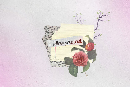 follow ur soul ..
