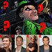 Who Should Play the Riddler?