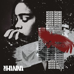 Never Ending (Odaxre) Tags: anti rihanna sex with me pose goodnight gotham close you higher love brain never ending same ol mistakes yeah said it needed woo desperado work drake kiss better james joint consideration sza cover single artwork cd