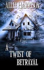 A Twist of Betrayal (CoverReveals) Tags: romanticsuspense horror paranormal romance