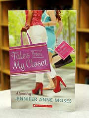 Tales from My Closet (Vernon Barford School Library) Tags: from new school fiction girls friends girl fashion closet anne reading book newjersey high friend friendship tales jennifer library libraries reads teens books read paperback moses teen cover junior jersey novel covers bookcover schools middle youngadult westfield vernon ya recent bookcovers paperbacks novels fashions fictional youngadultfiction friendships barford softcover vernonbarford softcovers 9780545668118