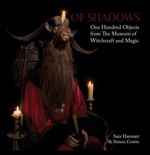 Of ShadowsOne Hundred Objects from The Museum of Witchcraft and MagicBy Sarah Hannant and Simon Costin