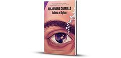 """""""Adiós a Dylan"""", primera novela de Alejandro Carrillo (conectaabogados) Tags: adiós alejandro carrillo dylan novela primera"""