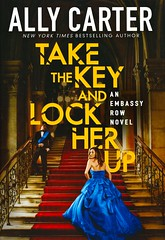 Take the Key and Lock Her Up (Vernon Barford School Library) Tags: allycarter ally carter embassyrow embassy row 3 three third 3rd mystery thriller action assassination assassinations brothers sisters siblings conspiracy conspiracies diplomat diplomats murder homicide secretsociety secretsocieties trust trusthworthy trusting youngadult youngadultfiction ya vernon barford library libraries new recent book books read reading reads junior high middle school vernonbarford fiction fictional novel novels hardcover hard cover hardcovers covers bookcover bookcovers