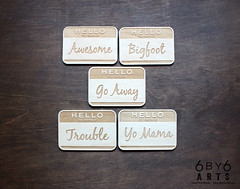 Hello My Name Is (thea superstarr) Tags: name badge hello is awesome lasercut laserengraved hellomynameis 6by6arts handmade