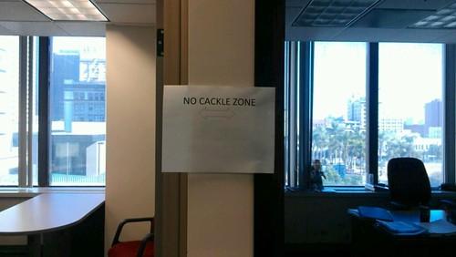 NO CACKLE ZONE