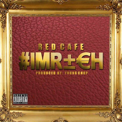 Red Cafe – I'm Rich