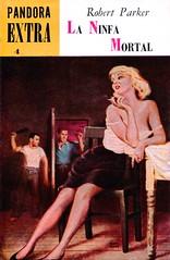 Robert Parker - La ninfa mortal (Pandora Extra) (Johny Malone) Tags: libro book cover cubierta fiction ficción rústica paperback robertparker pandoraextra noir