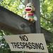 No trespassing?! HA!