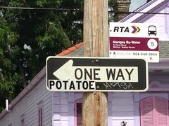 One Way Potatoe? (El Busta) Tags: street new sign way one orleans louisiana potatoe