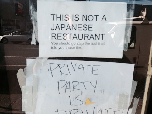 This is not a Japanese restaurant. You should slap the fool that told you those lies.