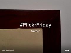 Flickr Friday - Corner (Flickr) Tags: corner flickrfriday hello