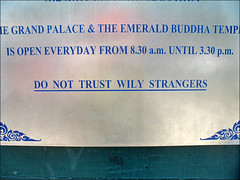 Do Not Trust Wily Strangers (suavehouse113) Tags: sign warning thailand temple bangkok wat philscamera thegrandpalace donottrustwilystrangers
