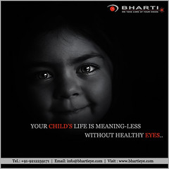 Your child's life is meaning-less without healthy eyes..! (bhartieye) Tags: bharti eye eyecare delhi services refractive retina phacoemulsification phacocataract phacoemulisification ophthalmology oculoplasty hospital foundation glucoma glaucoma asthetics care cataract lasik catract