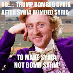 WILLY WONKA AND SYRIA (The Devils in the Details) Tags: willywonka syria donaldtrump kellyanneconway seanspicer sethmeyers microwaveoven wiretap tapp executiveorder washingtondc cia gop isis vladimirputin russia sexdrugsandrockandroll plannedparenthood bigot dumptrump thewalkingdead republican pennywise mikepence ronaldmcdonald march badhombre conservative rape riencepriebus donaldmcgahn stevenbannon frankgaffney jeffsessions generaljamesmattis generaljohnkelly stevenmnuchin andypuzder wilburross cathymcmorrisrodgers twitter mitchmcconnell ktmcfarland mikepompeo nikkihaley betsydevos tomprice scottpruitt seemaverma trumptower marriageequality kukluxklan daryldixon newyorkcity melaniatrump terrorist angelamerkel mexicanwall racism confederateflag nazi islam freedom berniesanders americannaziparty therollingstones democrat civilrights tempertantrum abortion tinfoilhatsociety foxnews liberal