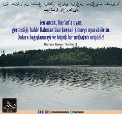 Kerim Kur'an - YaSin 11 (Oku Rabbinin Adiyla) Tags: allah kuran islam ayet ayetler sure sureler dua dualar muslim hadis hadisler sky lake water pray prayer god religion bible torah church jesus