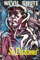 So Disdained by Nevil Shute (epubbookstory.com) Tags: novel romance thriller fascists bolsheviks aviation