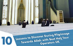 10 Lessons to Discover During Pilgrimage Towards Allah with Best Hajj Tour Operators UK (Mzahidtravel) Tags: best hajj tour operators uk package 2017 packages travel