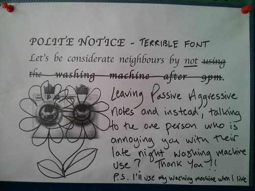 Polite notice (TERRIBLE FONT) Let's be considerate neighbors
