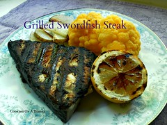 grilled swordfish steak (Patty Anderson) Tags: food blog recipes entree