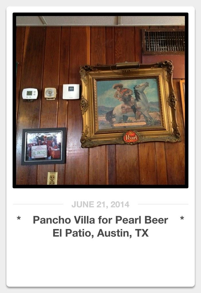 Pancho Villa For Pearl Beer * El Patio, Austin, TX (veryslowtimetraveler)