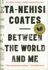 Between the World and Me (Vernon Barford School Library) Tags: tanehisicoates tanehisi coates between world me africanamerican african american prejudice prejudiced racism racist socialconditions autobiography memoirs personalmemoirs memoir history unitedstates racediscrimination discrimination race racial whiteattitude whiteattitudes culturalheritage culture cultural heritage autobiographical autobiographies yrca youngreaderschoiceawards yrcanominee yrcanominees award awards senior seniordivision 2018 9780812993547 vernon barford library libraries new recent book books read reading reads junior high middle school nonfiction hardcover hard cover hardcovers covers bookcover bookcovers