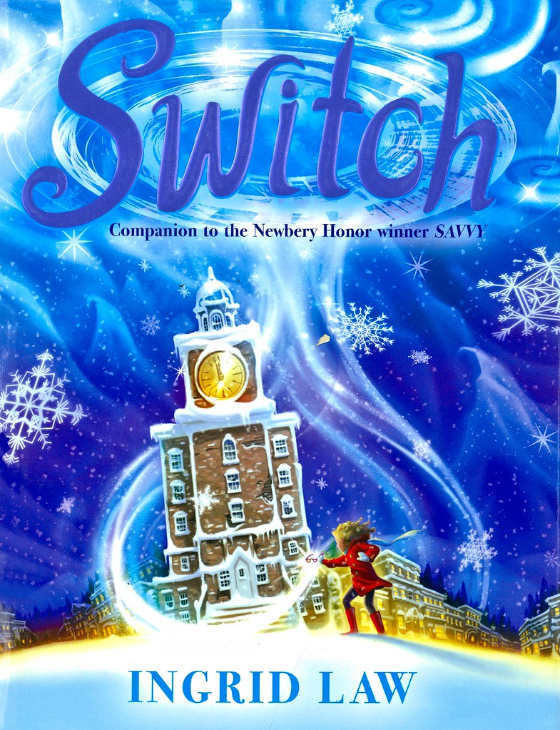 Switch (vernon Barford School Library) Tags: Ingridlaw Ingrid Law Savvy  Switch 3 Three