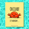 Crabby Day! (Anisha_Creations) Tags: cute cartoon funny kawaii geek crab monday lol silly character seafood humor puns motivation doodles animals sea summer beach sand crap crappy mondays text message wordplay adorable weekend work relatable