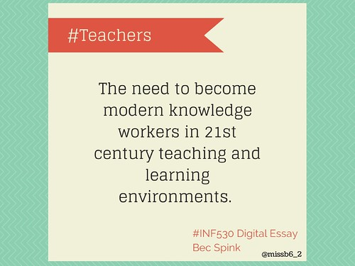 A Teacher Essay Teachers The Need To Become Modern Knowledge Workers