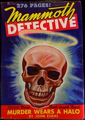 Mammoth Detective (Feb., 1944). Cover Art by Arnold Kohn (lhboudreau) Tags: mystery magazine skull johnevans pulp magazines pulpmagazine 1944 magazinecover detective magazinecovers pulpmagazinecovers detectivestories pulpmagazines pulpmagazinecover february1944 magazinecoverart mysterystories mammothdetective arnoldkohn murderwearsahalo mammothdetectivemagazine
