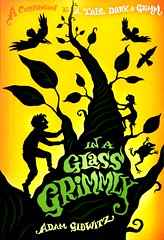 In a Glass Grimmly (Vernon Barford School Library) Tags: 9780525425816 adamgidwitz adam gidwitz tale tales dark grimm fantasy fantasyfiction adventure adventures charactersinliterature cousins fairytale fairytales frogs humour humor humourous humorous vernon barford library libraries new recent book books read reading reads junior high middle school vernonbarford fiction fictional novel novels hardcover hard cover hardcovers covers bookcover bookcovers silhouette silhouettes