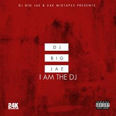 DJ Big Jae – I Am The DJ Vol 3 (@DJBigJae) (24kmixtapedjs) Tags: dj big jae – i am the vol 3 djbigjae download fre free mixtapes mixtape new music mp3 online