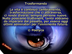 Trasformando (Poetyca) Tags: featured image riflessioni di poetyca poesia sfumature poetiche