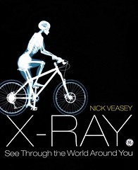 X-Ray:  See Through the World Around You (Vernon Barford School Library) Tags: world new school reading book see high you library libraries nick reads books read paperback cover xray junior around covers bookcover through middle vernon recent veasey radiology bookcovers nonfiction paperbacks barford softcover vernonbarford softcovers 9781847960764