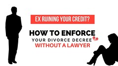 Ex Ruining Your Credit? How To Enforce Your Divorce Decree Without A Lawyer (vishendamorris) Tags: enfoce divorce decress