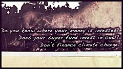 Don't finance climate change. (Melbourne Streets Avant-garde) Tags: street money art poster melbourne super dont change investment climate warming global northcote finance fund