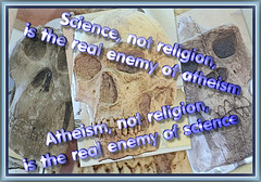 Science, NOT religion, is the real enemy of atheism.